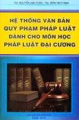 Hệ Thống Văn Bản Quy Phạm Pháp Luật Dành Cho Môn Học Pháp Luật Đại Cương