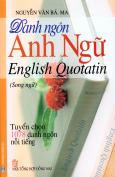 Danh Ngôn Anh Ngữ - English Quotatin (Song Ngữ Anh Việt)
