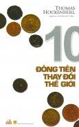 10 Đồng Tiền Thay Đổi Thế Giới