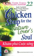 Chicken Soup 22 - Khám Phá Cuộc Sống (Tái Bản 2015)