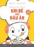 Khám Phá Tính Cách Trẻ - Tập 3: Khi Bé Siêu Háu Ăn