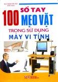 100 Sổ Tay Mẹo Vặt Trong Sử Dụng Máy Vi Tính