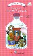 Chuyện Về Thầy Cô Và Bạn Bè (Tái Bản 2018)