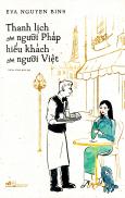 Thanh Lịch Như Người Pháp - Hiếu Khách Như Người Việt