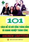 101 Cách Để Có Đời Sống Thăng Bằng Và Doanh Nghiệp Thành Công