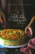 Nhật Ký Học Làm Bánh - Tập 3: Khi Bếp Vắng Lò (Tái Bản 2018)