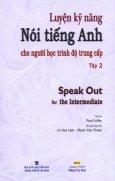 Luyện Kỹ Năng Nói Tiếng Anh Cho Người Học Trình Độ Trung Cấp - Tập 2(Bao Gồm 1 Sách Và 1 Đĩa MP3) - Speak Out