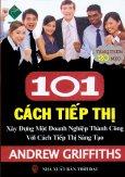 101 Cách Tiếp Thị Xây Dựng Một Doanh Nghiệp Thành Công Với Cách Tiếp Thị Sáng Tạo