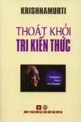 Krishnamurti - Thoát Khỏi Tri Kiến Thức