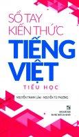 Sổ Tay Kiến Thức Tiếng Việt - Tiểu Học