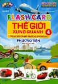 Flash Card Thế Giới Xung Quanh - Tập 4: Phương Tiện