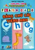Flash Card - Bảng Chữ Cái Tiếng Anh