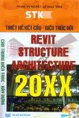 Thiết Kế Kết Cấu - Kiến Trúc Với Revit Structure Architecture 20XX (Kèm CD)