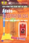 Giáo Trình Thực Hành Thiết Kế Mẫu - Adobe Illustrator CS4 - Dành Cho Người Tự Học