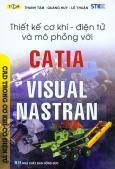 Thiết Kế Cơ Khí - Điện Tử Và Mô Phỏng Với Catia & Visual Nastran