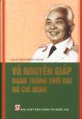 Võ Nguyên Giáp Danh Tướng Thời Đại Hồ Chí Minh