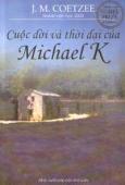 Cuộc đời và thời đại của Michael K (Tác phẩm đoạt Giải Nobel văn học năm 2003)