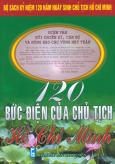 Bộ Sách Kỷ Niệm 120 Năm Ngày Sinh Chủ Tịch Hồ Chí Minh - 120 Bức Điện Của Chủ Tịch Hồ Chí Minh