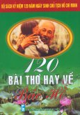 Bộ Sách Kỷ Niệm 120 Năm Ngày Sinh Chủ Tịch Hồ Chí Minh - 120 Bài Thơ Hay Về Hồ Chí Minh