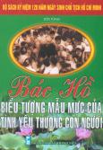 Bộ Sách Kỷ Niệm 120 Năm Ngày Sinh Chủ Tịch Hồ Chí Minh - Bác Hồ Biểu Tượng Mẫu Mực Của Tình Yêu Thương Con Người
