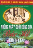 Bộ Sách Kỷ Niệm 120 Năm Ngày Sinh Chủ Tịch Hồ Chí Minh - Những Ngày Cuối Cùng Của Bác Hồ Kính Yêu