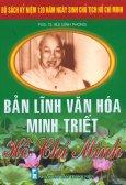 Bộ Sách Kỷ Niệm 120 Năm Ngày Sinh Chủ Tịch Hồ Chí Minh - Bản Lĩnh Văn Hóa Minh Triết Hồ Chí Minh