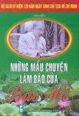 Bộ Sách Kỷ Niệm 120 Năm Ngày Sinh Chủ Tịch Hồ Chí Minh - Những Mẩu Chuyện Làm Báo Của Bác Hồ