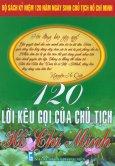 Bộ Sách Kỷ Niệm 120 Năm Ngày Sinh Chủ Tịch Hồ Chí Minh - 120 Lời Kêu Gọi Của Chủ Tịch Hồ Chí Minh