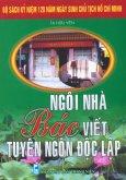 Bộ Sách Kỷ Niệm 120 Năm Ngày Sinh Chủ Tịch Hồ Chí Minh - Ngôi Nhà Bác Viết Tuyên Ngôn Độc Lập