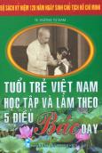 Bộ Sách Kỷ Niệm 120 Năm Ngày Sinh Chủ Tịch Hồ Chí Minh - Tuổi Trẻ Việt Nam Học Tập Và Làm Theo 5 Điều Bác Dạy