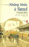 Không Khóc Ở Seoul (Song Ngữ Việt - Trung)