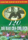 Bộ Sách Kỷ Niệm 120 Năm Ngày Sinh Chủ Tịch Hồ Chí Minh - 120 Bài Báo Của Chủ Tịch Hồ Chí Minh