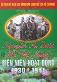 Bộ Sách Kỷ Niệm 120 Năm Ngày Sinh Chủ Tịch Hồ Chí Minh - Nguyễn Ái Quốc-Hồ Chí Minh - Biên Niên Hoạt Động 1930 - 1941