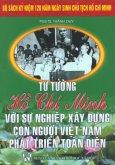 Bộ Sách Kỷ Niệm 120 Năm Ngày Sinh Chủ Tịch Hồ Chí Minh - Tư Tưởng Hồ Chí Minh Với Sự Nghiệp Xây Dựng Con Người Việt Nam Phát Triển Toàn Diện (Sách Tham Khảo)