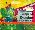 Ways Of Drawing - Nghệ Thuật Vẽ Tranh (Trình Độ 2 - Tập 7) - Kèm 1 CD