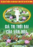 Bộ Sách Kỷ Niệm 120 Năm Ngày Sinh Chủ Tịch Hồ Chí Minh - Giá Trị Thời Đại Của Văn Hóa Hồ Chí Minh