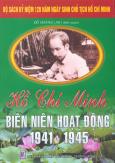 Bộ Sách Kỷ Niệm 120 Năm Ngày Sinh Chủ Tịch Hồ Chí Minh - Hồ Chí Minh - Biên Niên Hoạt Động 1941 - 1945