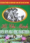 Bộ Sách Kỷ Niệm 120 Năm Ngày Sinh Chủ Tịch Hồ Chí Minh - Hồ Chí Minh - Biên Niên Hoạt Động Kháng Chiến 1946 - 1954