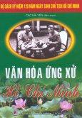 Bộ Sách Kỷ Niệm 120 Năm Ngày Sinh Chủ Tịch Hồ Chí Minh - Văn Hóa Ứng Xử Hồ Chí Minh