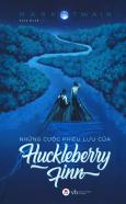 Những Cuộc Phiêu Lưu Của Huckleberry Finn (Tái Bản 2018)