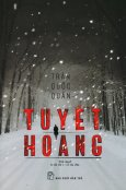 Tuyết Hoang (Tái Bản 2019)