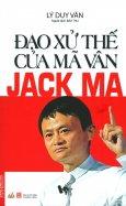 Đạo Xử Thế Của Mã Vân (Jack Ma)