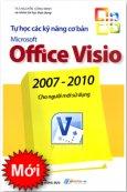 Tự Học Các Kỹ Năng Cơ Bản Microsoft Office Visio 2007-2010 Cho Người Mới Sử Dụng