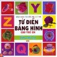 Bộ Sách Phát Triển Trí Tuệ Trẻ Em Thế Kỷ 21 - Từ Điển Tiếng Anh Bằng Hình Cho Trẻ Em - Bảng Chữ Cái (Bìa Mềm)