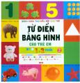 Bách Khoa Thư Đầu Đời Cho Trẻ - Từ Điển Bằng Hình Cho Trẻ Em - Từ 1 - 3 Tuổi (Tập 2)