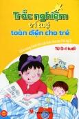 Trắc Nghiệm Trí Tuệ Toàn Diện Cho Trẻ Từ 0 - 1 Tuổi (Cẩm Nang Dành Cho Các Bậc Cha Mẹ Thế Kỷ 21)