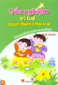Trắc Nghiệm Trí Tuệ Toàn Diện Cho Trẻ Từ 2 - 3 Tuổi (Cẩm Nang Dành Cho Các Bậc Cha Mẹ Thế Kỷ 21)