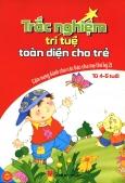 Trắc Nghiệm Trí Tuệ Toàn Diện Cho Trẻ Từ 4 - 5 Tuổi (Cẩm Nang Dành Cho Các Bậc Cha Mẹ Thế Kỷ 21)