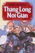 Thăng Long nổi giận (Tiểu thuyết lịch sử)