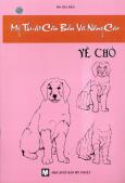 Mỹ Thuật Căn Bản Và Nâng Cao - Vẽ Chó